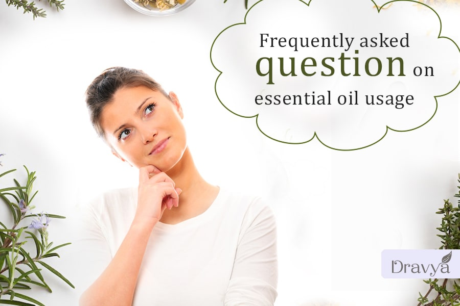 Frequently asked question on essential oil usage
